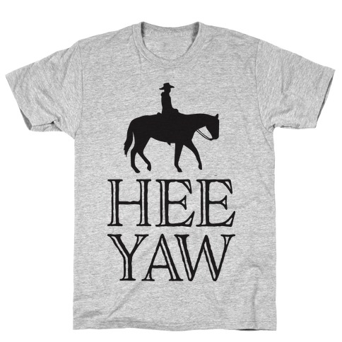 Hee Yaw Cowboy T-Shirt
