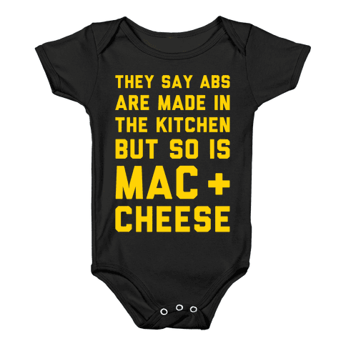 Abs Are Made In The Kitchen But So Is Mac & Cheese  Baby Onesy