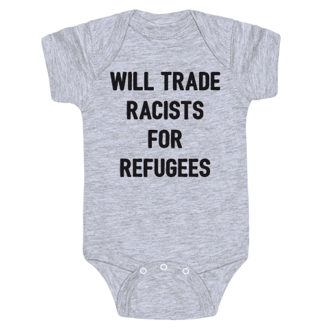 Will Trade Racists For Refugees Baby Onesy