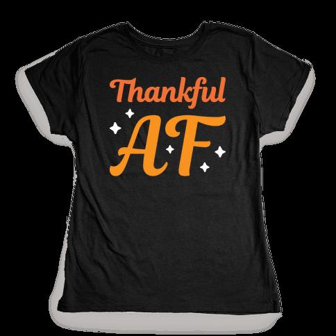 Thankful AF Womens T-Shirt