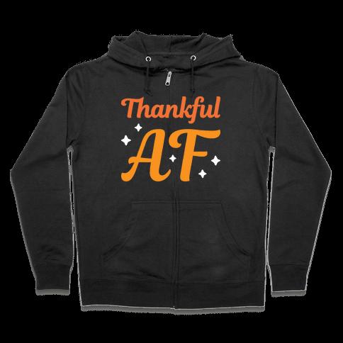 Thankful AF Zip Hoodie