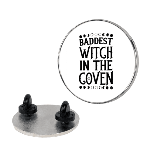 Baddest Witch in the Coven pin