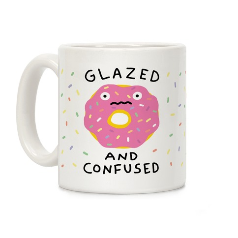 Glazed And Confused Coffee Mug
