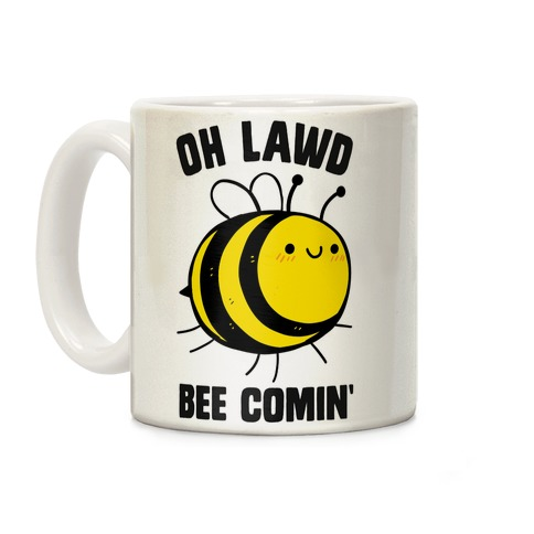Oh Lawd Bee Comin' Coffee Mug