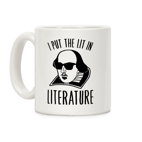 I Put The Lit In Literature  Coffee Mug