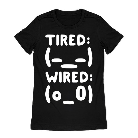 Tired And Wired Emoticons White Print Womens T-Shirt