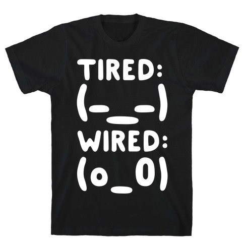 Tired And Wired Emoticons White Print T-Shirt
