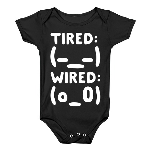 Tired And Wired Emoticons White Print Baby Onesy
