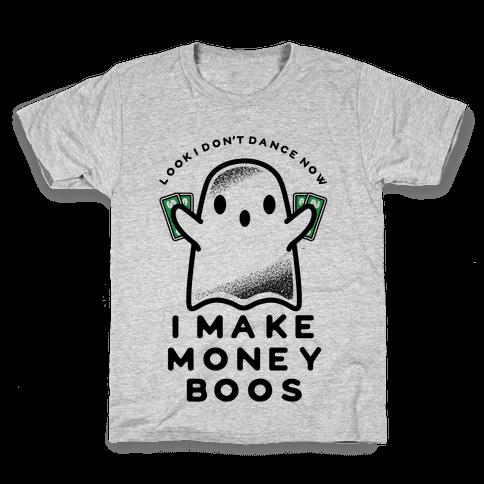 I Don't Dance Now I Make Money Boos Kids T-Shirt
