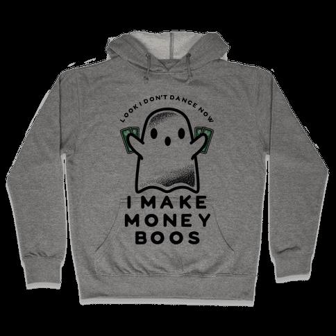 I Don't Dance Now I Make Money Boos Hooded Sweatshirt