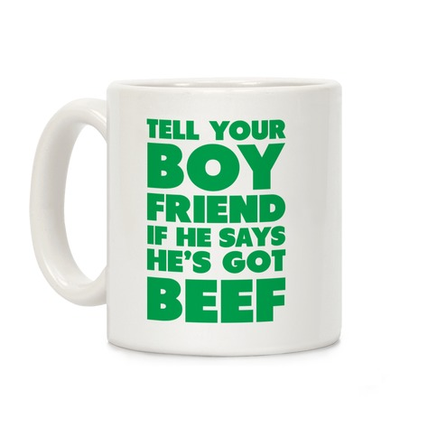 Tell Your Boyfriend Coffee Mug