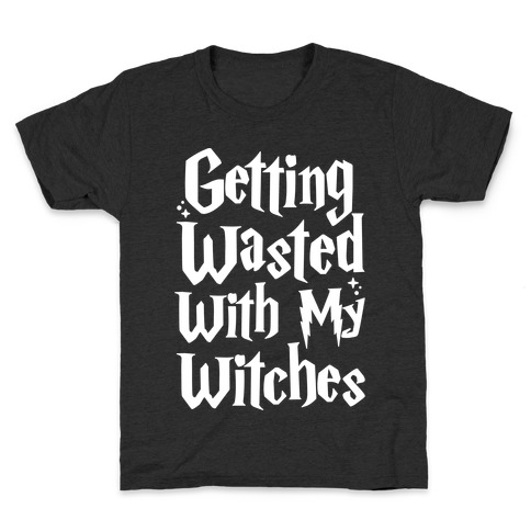 Getting Wasted With My Witches White Font Kids T-Shirt