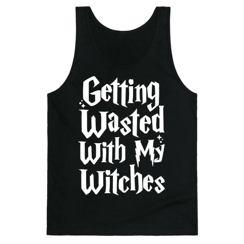 Getting Wasted With My Witches White Font Tank Top