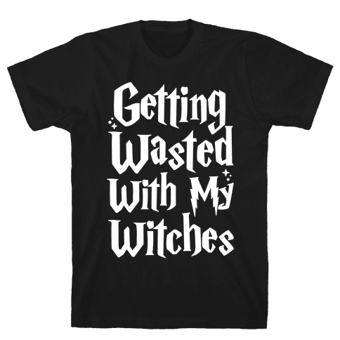 Getting Wasted With My Witches White Font Mens T-Shirt