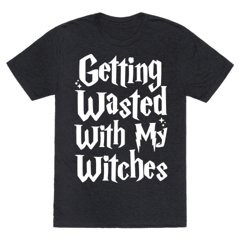 Getting Wasted With My Witches White Font