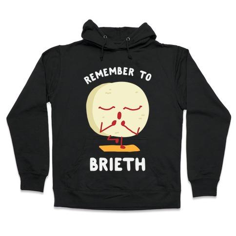 Remember To Brieth Hooded Sweatshirt