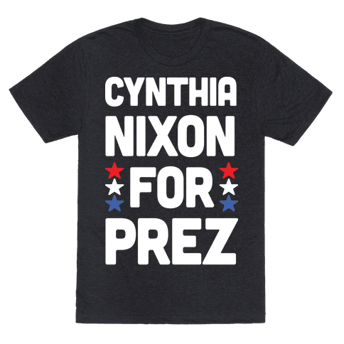 Cynthia Nixon For Prez Mens T-Shirt