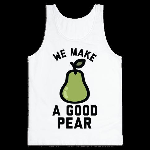 We Make Good Pear Reversed Best Friend Tank Top