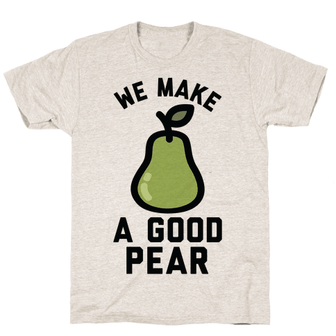 We Make Good Pear Reversed Best Friend Mens T-Shirt