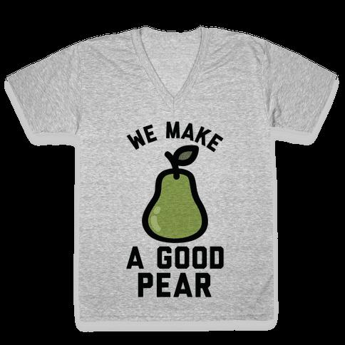 We Make Good Pear Reversed Best Friend V-Neck Tee Shirt