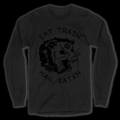 Eat Trash Hail Satan Possum Long Sleeve T-Shirt