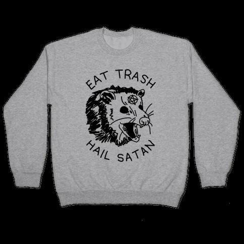 Eat Trash Hail Satan Possum Pullover