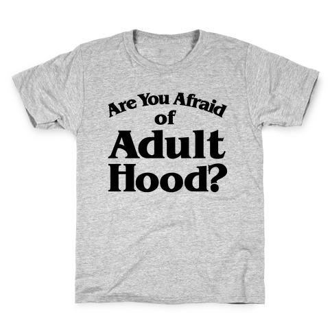 Are You Afraid of Adulthood Parody Kids T-Shirt