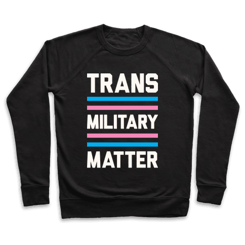 Trans Military Matter Pullover
