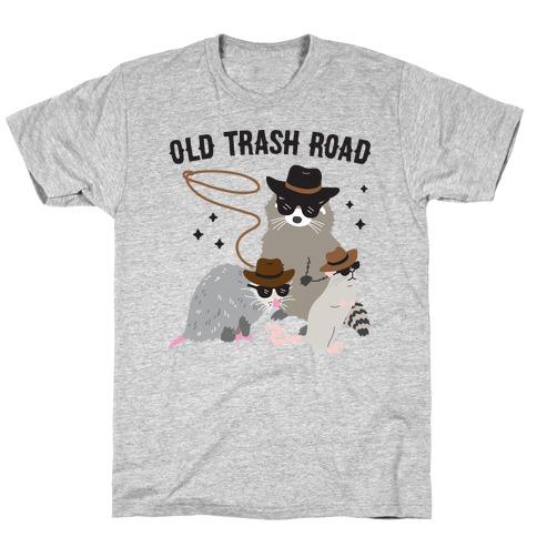 Old Trash Road T-Shirt