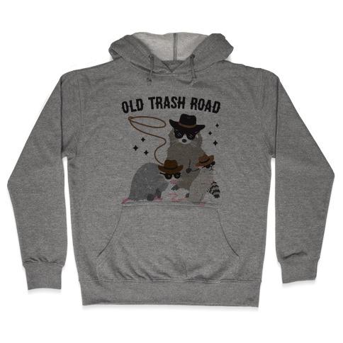 Old Trash Road Hooded Sweatshirt