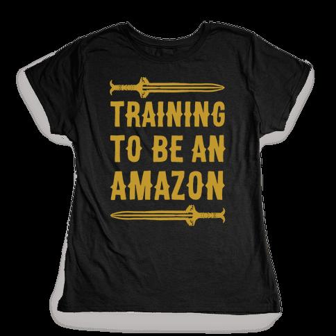 Training To Be An Amazon Parody White Print Womens T-Shirt