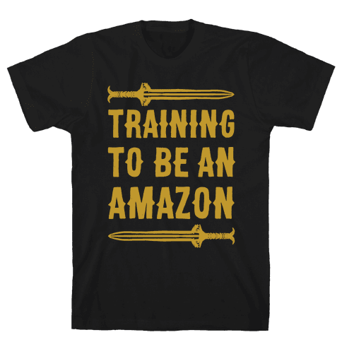 Training To Be An Amazon Parody White Print Mens T-Shirt