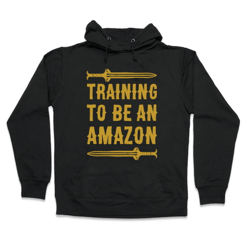 Training To Be An Amazon Parody White Print Hooded Sweatshirt