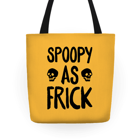 Spoopy As Frick Tote