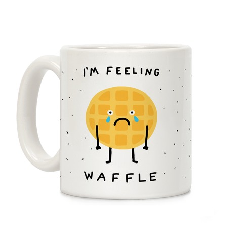 I'm Feeling Waffle Coffee Mug