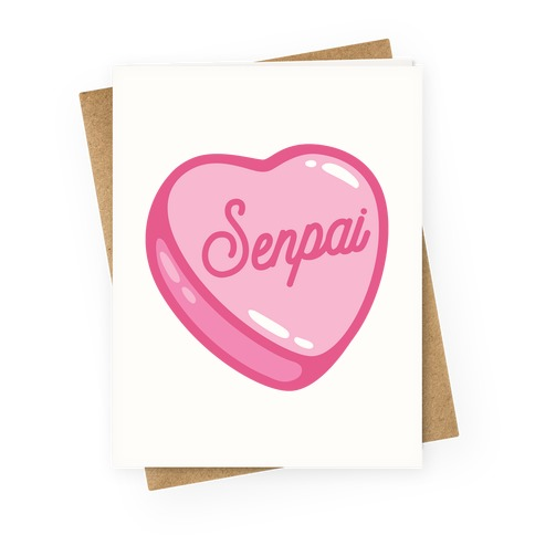 Senpai Candy Heart Greeting Card