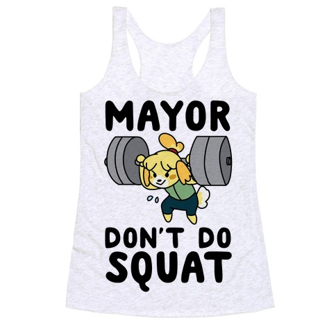 Mayor Don't Do Squat - Isabelle Racerback Tank Top