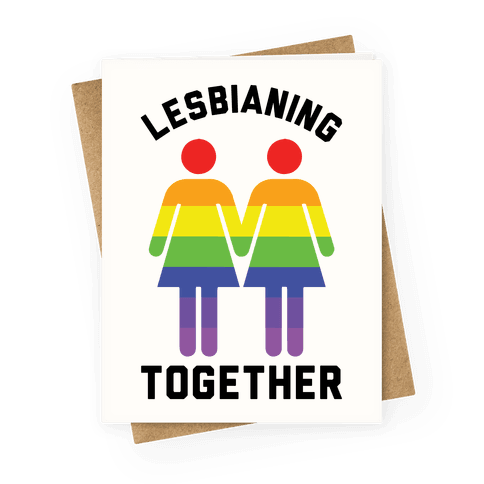 Lesbianing Together Greeting Card