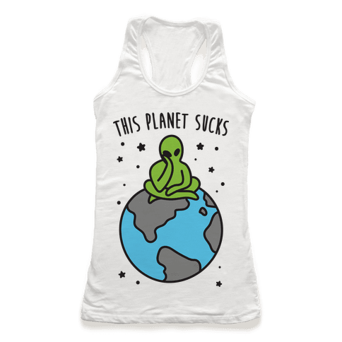 This Planet Sucks Racerback Tank Top