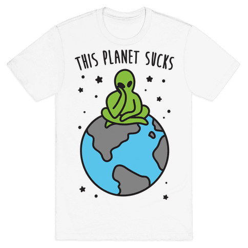 This Planet Sucks Mens T-Shirt
