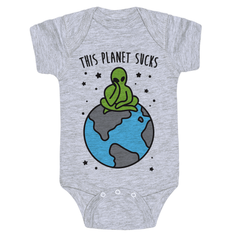 This Planet Sucks Baby Onesy
