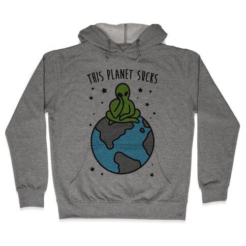 This Planet Sucks Hooded Sweatshirt