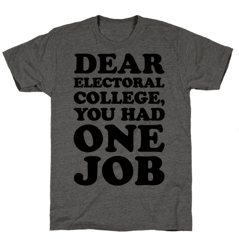 Electoral College You Had One Job T-Shirt