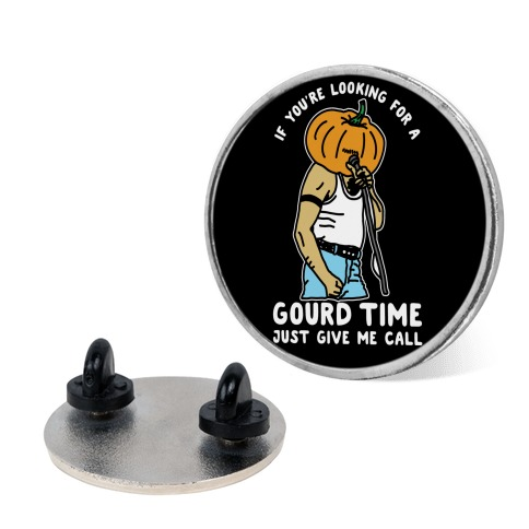 If You're Looking For a Gourd Time Just Give Me a Call pin