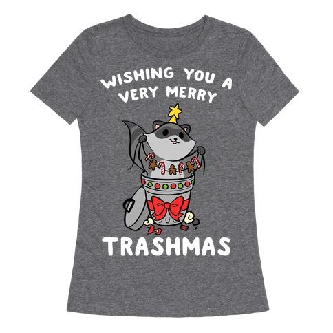 Wishing You A Very Merry Trashmas Womens T-Shirt