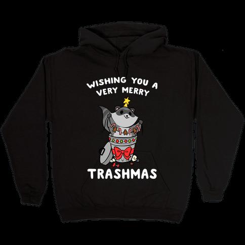 Wishing You A Very Merry Trashmas Hooded Sweatshirt