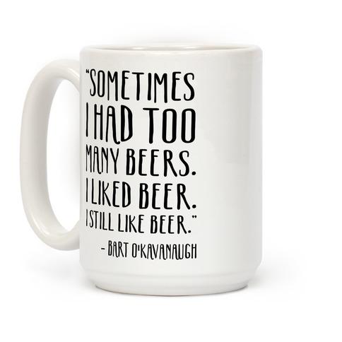 I Still Like Beer Coffee Mug