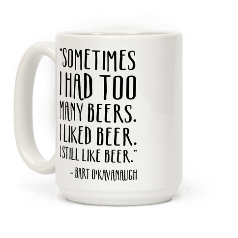I Still Like Beer Coffee Mug
