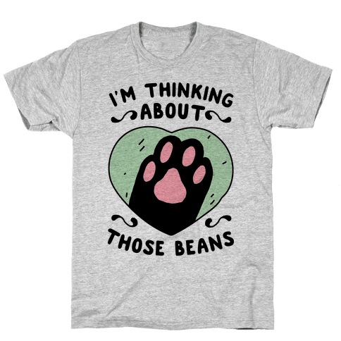 I'm Thinking About Those Beans Mens/Unisex T-Shirt