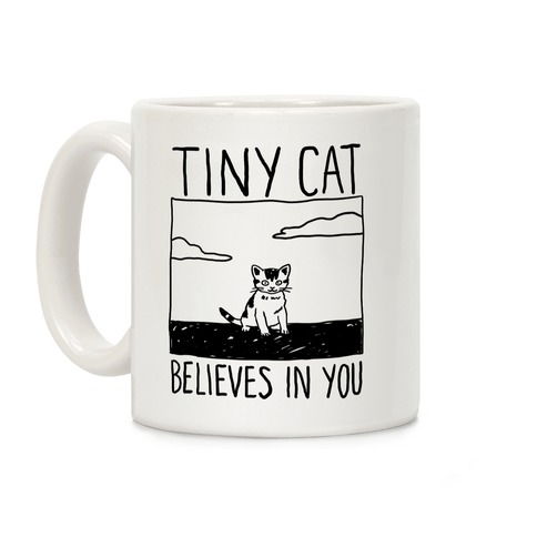 Tiny Cat Believes In You Coffee Mug